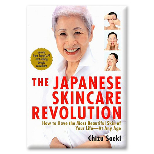 PHOTO TO COME: The Japanese Skincare Revolution: How to Have the Most Beautiful Skin of Your Life -- At Any Age - Chizu Saeki